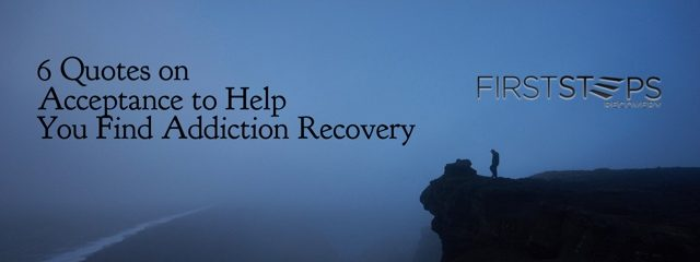 6 Quotes on Acceptance to Help You Find Addiction Recovery